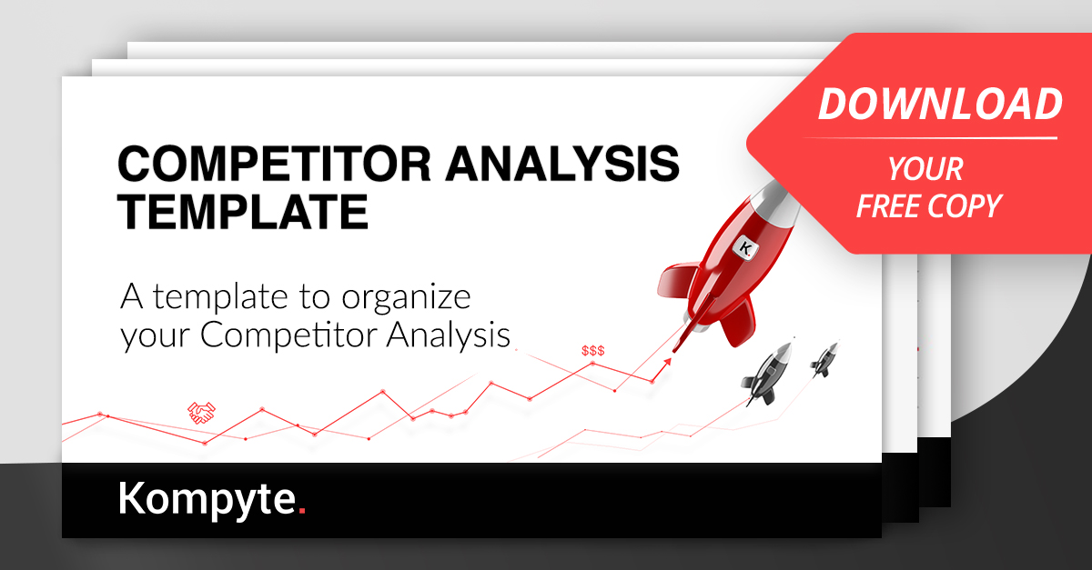 Competitor Analysis Template | Free Download | Kompyte