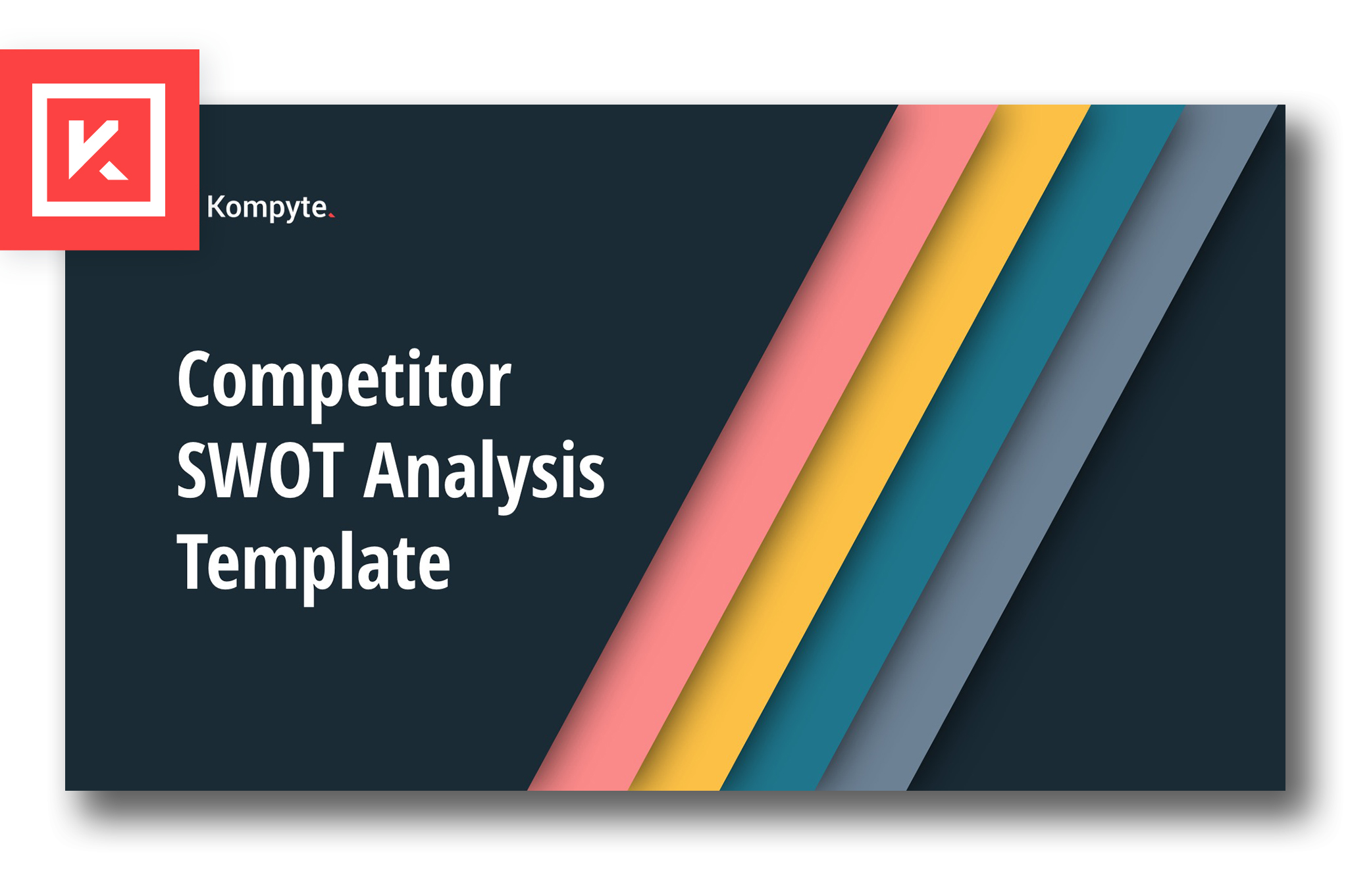 Competitor SWOT Analysis Solutions | Kompyte