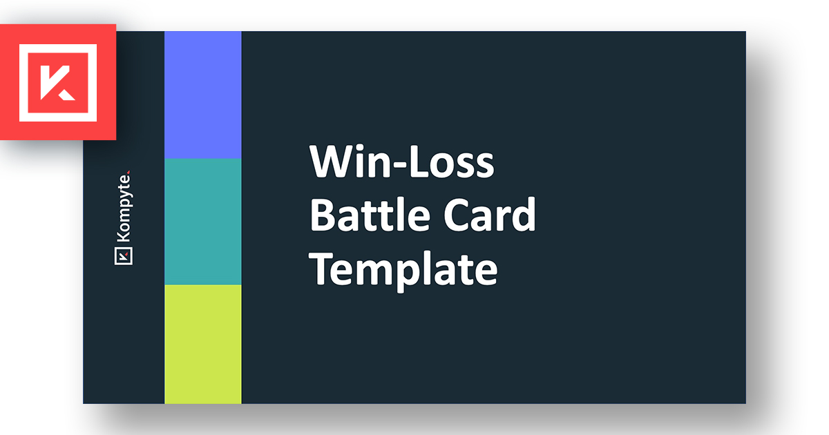 Download Your Free Win-Loss Battle Card Template | Kompyte