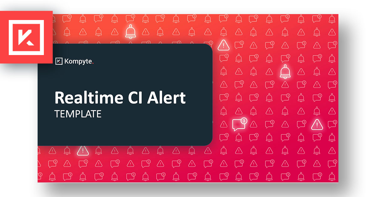 Download Your Realtime CI Alert Template | Kompyte