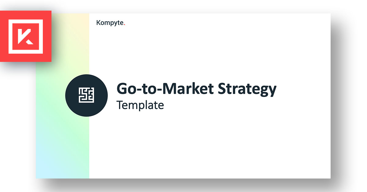 Download Your GTM Strategy Template | Kompyte