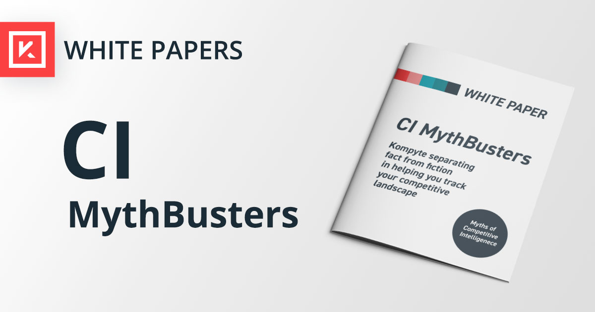 Download our Competitive Intelligence Myth-Busters White Paper   Kompyte