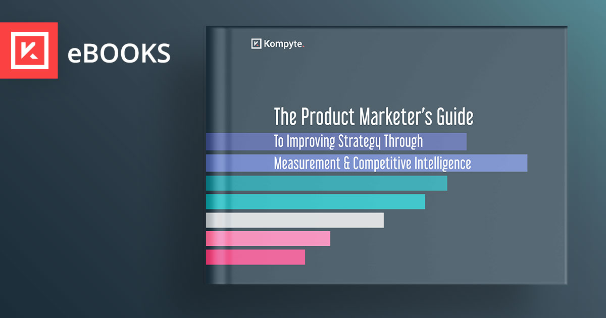 Download the Marketer's Guide to Improving Strategy through Measurement & CI