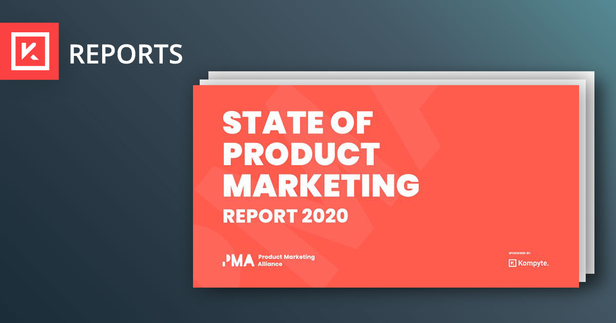 Download the 2020 PMA State of Product Marketing Report | Kompyte